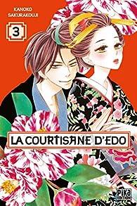 La courtisane d'Edo, tome 3 par Kanoko Sakurakouji