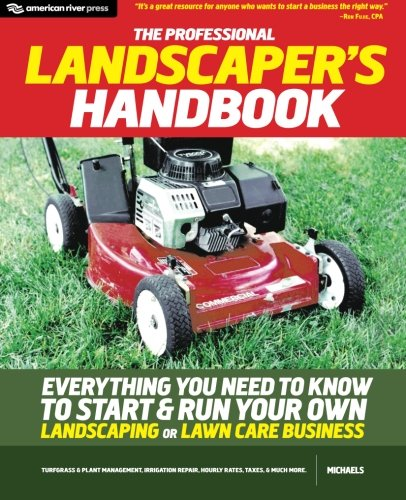 the-professional-landscapers-handbook-everything-you-need-to-know-to-start-and-run-your-own-landscap