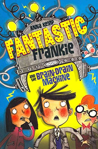 [Fantastic Frankie and the Brain-drain Machine] (By: Anna Kemp) [published: June, 2011]