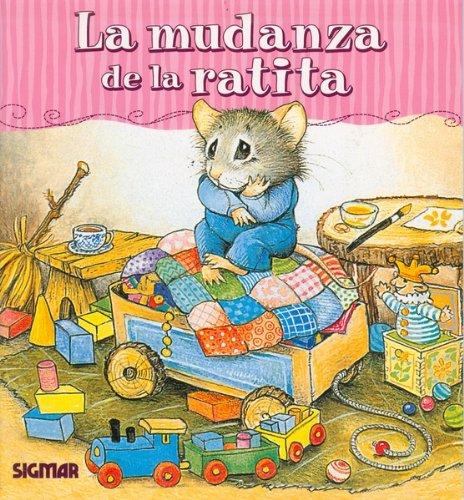 La Mudanza De La Ratita/little Mouse Is Moving (TERNURA) por Cyndy Szekeres
