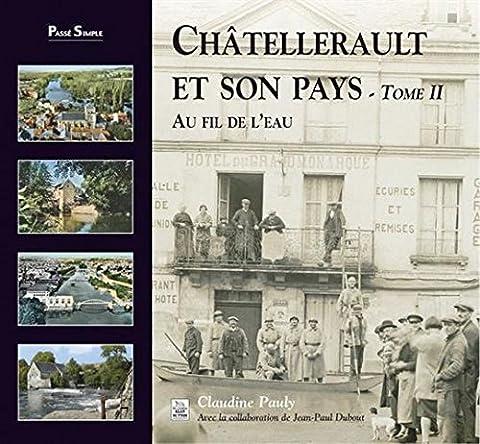 Chatellerault et Son Pays Tome II - au Fil de l