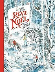 Rêve de Noël par Katherine Rundell