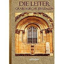 Die Leiter - Grabeskirche Jerusalem