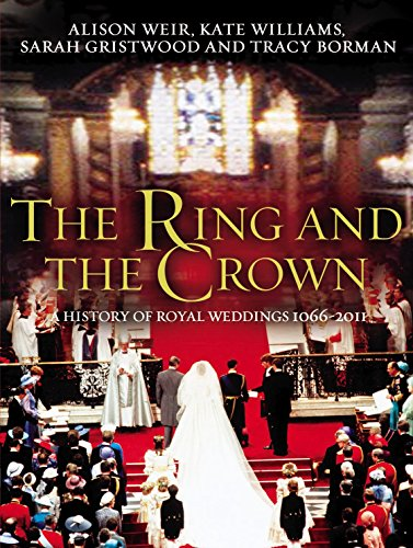 The Ring and the Crown: A History of Royal Weddings