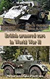 British armored cars in World War II: The best technologies of world wars (English Edition)