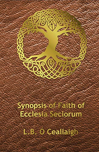 Synopsis of Faith of Ecclesia Seclorum (English Edition)
