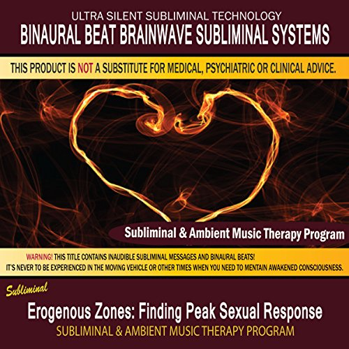 Erogenous Zones - Finding Peak Sexual Response - Subliminal & Ambient Music Therapy 4 -