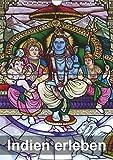 Indien erleben (Wandkalender 2019 DIN A4 hoch): Uttar Pradesh, Rajasthan, Maharashtra, Karnataka, Tamil Nadu, Kerala - Historische Orte, Kunst und ... (Monatskalender, 14 Seiten ) (CALVENDO Orte) -