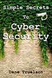 Simple Secrets to Cyber Security
