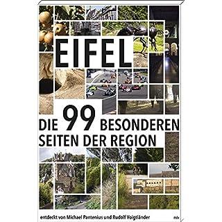 Eifel: Die 99 besonderen Seiten der Region