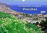 Funchal - Die Hauptstadt von Madeira (Wandkalender 2019 DIN A4 quer): Funchal ist eine moderne Hafenstadt mit vielen Sehenswürdigkeiten (Monatskalender, 14 Seiten ) (CALVENDO Orte)