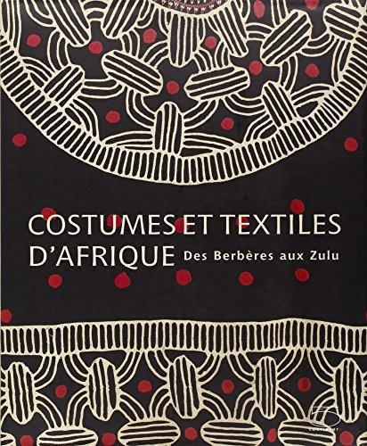 Costumes et textiles d'Afrique : Des Berbres aux Zulu