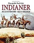 Das grosse Buch der Indianer: Alle St...