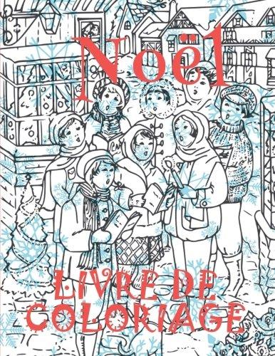 ✌ Noël ✌ Livre de Coloriage Noël ✌ (Livre de Coloriage pour les garçons): ✌ Christmas Coloring Book Kids ~ Coloring Book Teens ... Book Bulk Kids) ~ French Edition ✌ par Kids Creative France