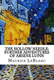 The Hollow Needle: Further Adventures of Arsene Lupin