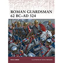 Roman Guardsman 62 BC-AD 324 (Warrior, Band 170)