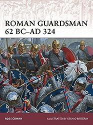 Roman Guardsman 62 BC-AD 324 (Warrior, Band 170)