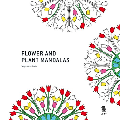 MANDALAS: FLOWERS AND PLANTS (Mandalas Colouring Books) por SERGIO GUINOT
