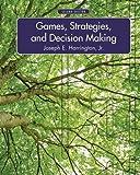 Games, Strategies, and Decision Making by Joseph E. Harrington (2014-08-19)