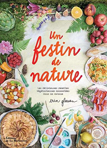 Un festin de nature : Les délicieuses recettes végétariennes concoctées dans ma cabane
