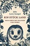 Ein Stück Land: Mein Leben mit Pflanzen und Tieren (Taschenbücher)