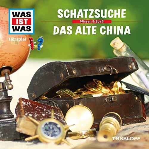 16: Schatzsuche / Das alte - Das Ist China