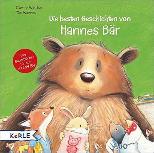 Die besten Geschichten von Hannes Bär: Hannes Bär kommt in den Kindergarten - Hannes Bär macht...