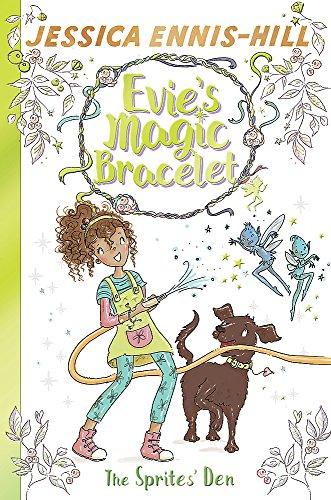 The Sprites' Den: Book 3 (Evie's Magic Bracelet)