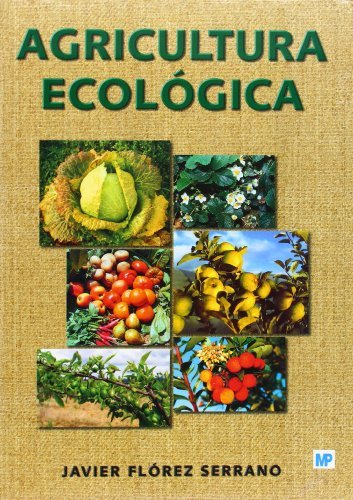 Agricultura ecológica. Manual y guía didáctica