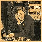 Drinking Songs by Matt Elliott