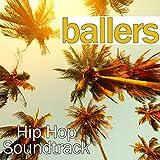Ballers Hip Hop Soundtrack