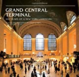 Grand Central Terminal: 100 Years of a New York Landmark by Anthony W. Robins (2013-01-22)