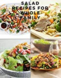 Salad Recipes for Whole Family
