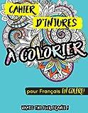 Cahier d'injures à colorier - What's the fuck France pour Français en colère