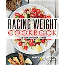 Racing Weight Cookbook: Lean, Light Recipes for Athletes (Racing Weight Series)
