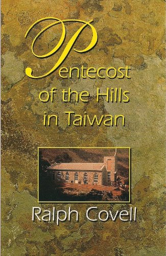 Pentecost of the Hills in Taiwan: The Christian Faith among the Original Inhabitants (English Edition)