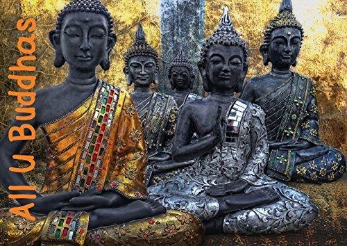 All U Buddhas (Posterbuch DIN A4 quer): Bilder von Buddhas in kunstvoller Bildgestaltung (Posterbuch, 14 Seiten) (CALVENDO Glaube)