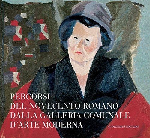 Percorsi del Novecento romano dalla Galleria Comunale d'Arte Moderna (Italian Edition)