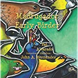 Madrugador * Early Birder