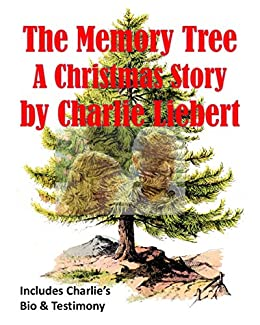 The Memory Tree - A Christmas Story.  By Charlie Liebert (English Edition) de [Liebert, Charlie]