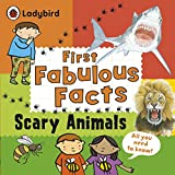 Scary Animals: Ladybird First Fabulous Facts