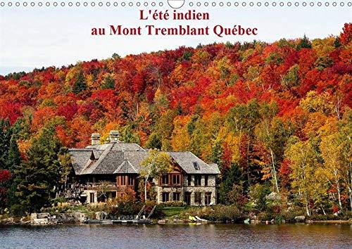 L'été Indien au Mont Tremblant, Québec (Calendrier mural 2020 DIN A3 horizontal): Forêts flamboyantes d'automne au Québec Canada (Calendrier mensuel, 14 Pages ) (Calvendo Places) (Flamboyant D)