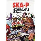 SKA-P : Incontrolable