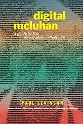 Digital McLuhan: A Guide to the Information Millennium 1st edition by Levinson, Paul (2001) Paperback