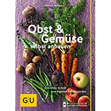 Suchergebnis Auf Amazon.de Für: Gemüsegarten Anlegen: Bücher Selbstversorger Garten Anlegen Obst Gemuse