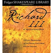 Richard III: A Fully-Dramatized Audio Production From Folger Theatre (Folger Shakespeare Library Presents) by William Shakespeare (2015-02-24)