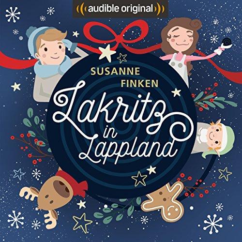 Lakritz in Lappland: Ein Audible Original - Lakritz Original