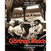 Görings Reich : Selbstinszenierungen in Carinhall.