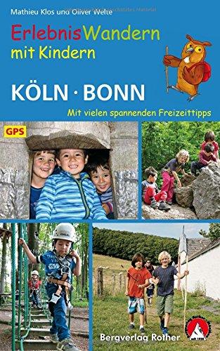 Erlebniswandern mit Kindern Köln - Bonn: Mit vielen spannenden Freizeittipps. 35 Wanderungen und zahlreiche Ausflüge. Mit GPS-Daten (Rother Wanderbuch) - Planung Mit Kindern