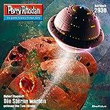 Die Sterne warten (Perry Rhodan 2930): Die Sterne warten